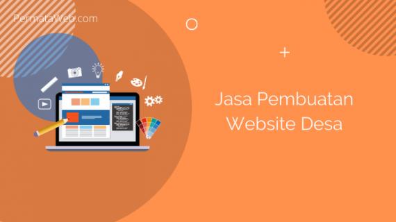 Jasa Pembuatan Website Desa Terbaik Di Indonesia